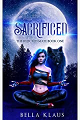Sacrificed: A rejected mates paranormal wolf shifter romance (The Rejected Mate Book 1) (English Edition) Format Kindle