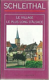 Schleithal. Le village le plus long d'Alsace