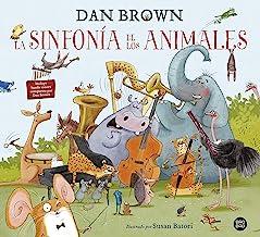 La sinfonía de los animales: El primer libro infantil de Dan Brown (Baobab)