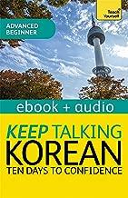 Keep Talking Korean Audio Course - Ten Days to Confidence: Enhanced Edition