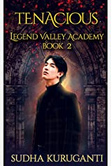 Tenacious (Legend Valley Academy, Book 2): A Young Adult Multicultural Paranormal Academy Slow Burn Romance series Kindle Edition
