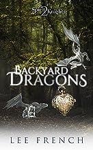 Backyard Dragons (Spirit Knights Book 2)