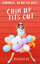 Chick lit: Remember, no matter what; Chin UP, Tits Out: A chick lit romantic comedy (Chin UP, Tits Out: A chick lit comedy series)