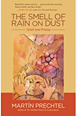 The Smell of Rain on Dust: Grief and Praise (English Edition) Format Kindle