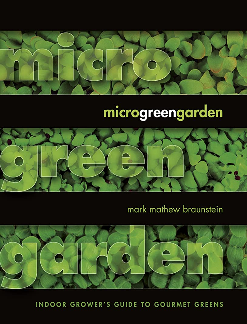 Microgreen Garden: Indoor Grower's Guide to Gourmet Greens (English Edition)