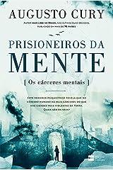 Prisioneiros da mente: Os cárceres mentais eBook Kindle
