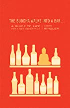 The Buddha Walks into a Bar . . .: A Guide to Life for a New Generation (English Edition)