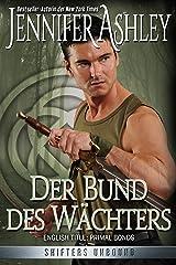 Der Bund des Wächters: German Edition (Shifters Unbound 2) Kindle Ausgabe