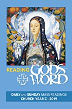Reading God's Word 2019: Daily and Sunday Mass Readings Church Year C