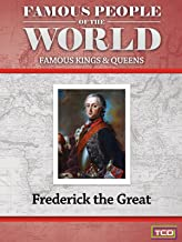 Famous People of the World - Famous Kings & Queens - Frederick the Great
