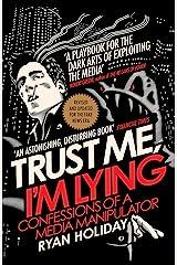 Trust Me I'm Lying: Confessions of a Media Manipulator (English Edition) eBook Kindle