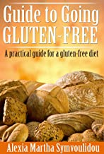 Guide to Going Gluten-Free: A practical guide for a gluten-free diet