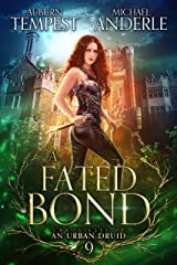 A Fated Bond (Chronicles of an Urban Druid Book 9) Kindle Edition