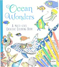 Ocean Wonders A Multi Level Adult Creative Coloring Book with Lay Flat Binding