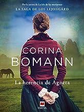 La herencia de Agneta: Por la autora de La isla de las mariposas (La Saga de los Lejongard nº 1) (Spanish Edition)