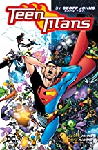 Teen Titans by Geoff Johns Book Two (Teen Titans (2003-2011))