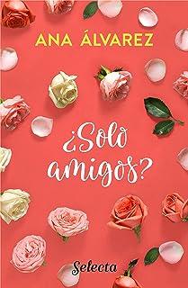 ¿Sólo amigos? (Serie Amigos 1) (Spanish Edition)