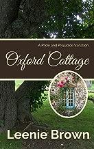 Oxford Cottage: A Pride and Prejudice Variation (Darcy and... A Pride and Prejudice Variations Collection Book 1)