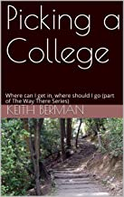 Picking a College: Where can I get in, where should I go (part of The Way There Series)