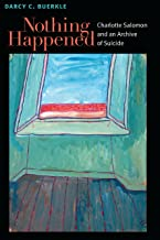 Nothing Happened: Charlotte Salomon and an Archive of Suicide (Michigan Studies In Comparative Jewish Cultures) (English Edition)