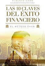 Las 10 claves del éxito financiero: El método Chan (Sin colección)