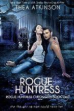 Rogue Huntress (Rogue Huntress Chronicles Book 1)