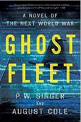 Ghost Fleet: A Novel of the Next World War Kindle Edition