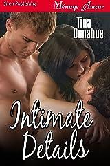 Intimate Details (Siren Publishing Menage Amour) Kindle Edition