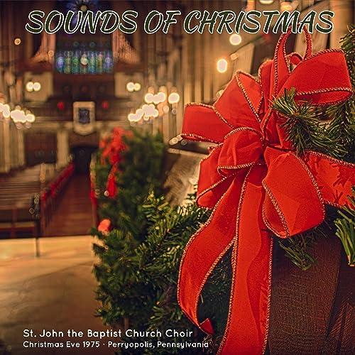 Sound Of Christmas.Sounds Of Christmas By St John The Baptist Church Choir On