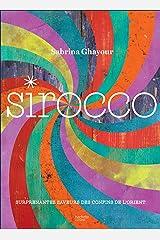 Sirocco - surprenantes saveurs des confins de l'orient Paperback
