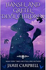 Hansel and Gretel: Devil Children (The Fairy Tales Retold Series Book 7) Kindle Edition