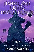 Hansel and Gretel: Devil Children (The Fairy Tales Retold Series Book 7)
