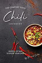 The Comfort Food Chili Cookbook: Dozens of Ways to Enjoy Your Chili