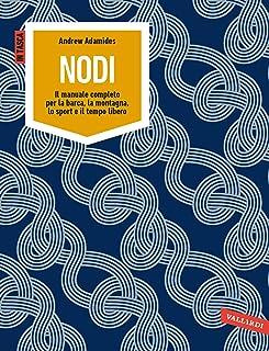 Nodi: Il manuale completo per la barca, la montagna, lo