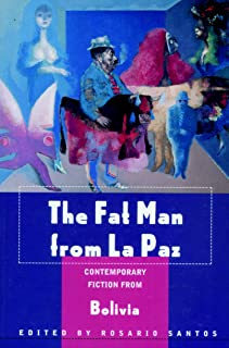 The Fat Man from La Paz: Contemporary Fiction from Bolivia (English Edition)