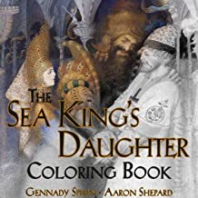 The Sea King's Daughter Coloring Book: A Grayscale Adult Coloring Book and Children's Storybook Featuring a Lovely Russian Legend