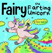 Fairy the Farting Unicorn: A Story About a Unicorn Who Farts