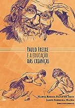 PAULO FREIRE E A EDUCAÇÃO DAS CRIANÇAS