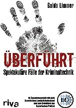 Überführt: Spektakuläre Fälle der Kriminaltechnik (German Edition)