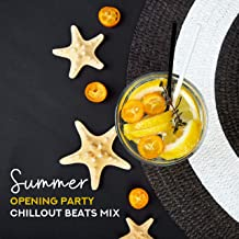 Summer Opening Party Chillout Beats Mix: 2019 Electronic Chill Out Positive Vibes to Perfect Start a Summer Vacation, Total Relaxing Holiday Music, Beach Dance Party Soft Sounds