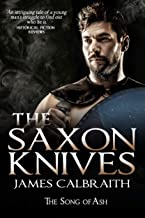 The Saxon Knives: an epic of the Dark Age (The Song of Ash Book 2) (English Edition)