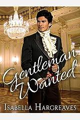 Gentleman Wanted: A Regency Romance Kindle Edition