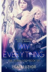 My Everything: An F/F Omegaverse Sci-Fi Romance (The Alpha God Book 6) Kindle Edition