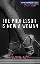 Gender Bender Tales Presents The Professor is Now a Woman