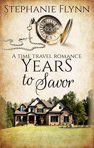 Books By Stephanie Flynn_years To Savor A Time Travel ...