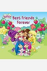 Best Friends Forever (Strawberry Shortcake) Paperback