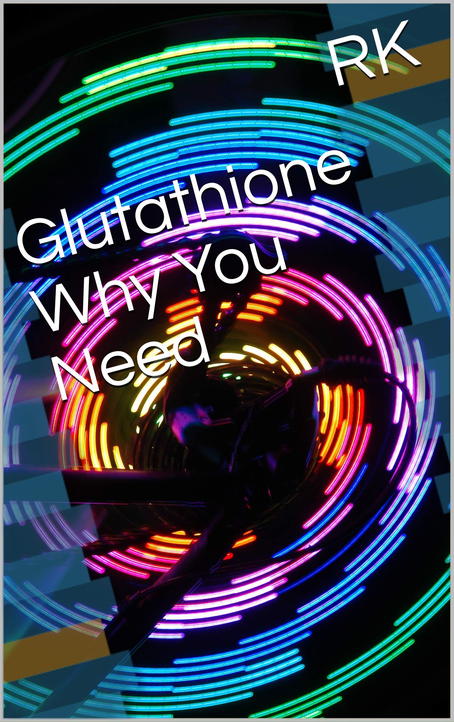 Need Gluthathione Explain Health Book ebook