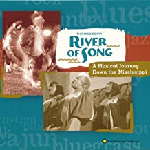 The Mississippi River of Song: A Musical Journey Down the Mississippi