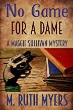 No Game for a Dame (Maggie Sullivan Mysteries Book 1) (English Edition)