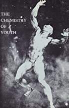 The Chemistry of Youth (Search for the Ageless, Vol. 3)